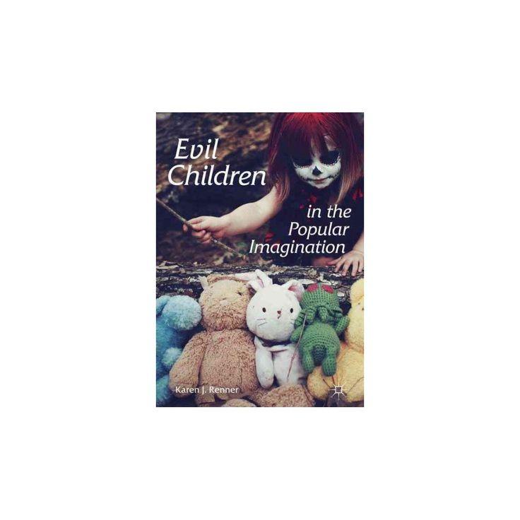 Evil Children in the Popular Imagination (Hardcover) (Karen Renner)