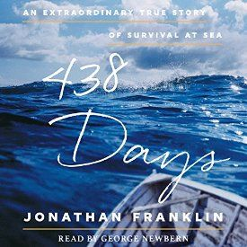 """What a remarkable story. Well worth the listen.  Another must-listen from my #AudibleApp: """"438 Days: An Extraordinary True Story of Survival at Sea"""" by Jonathan Franklin, narrated by George Newbern."""