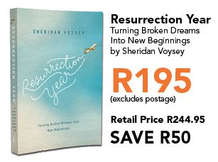 Resurrection Year: Turning Broken Dreams into New Beginnings by Sheridan Voysey. You can order it online for R195 (excluding postage inside South Africa). Retail price R244.95 (You save R50). You can order here: http://beautyforashes.com/shop/