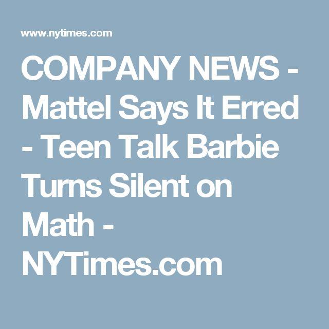 COMPANY NEWS -  Mattel Says It Erred -  Teen Talk Barbie Turns Silent on Math - NYTimes.com