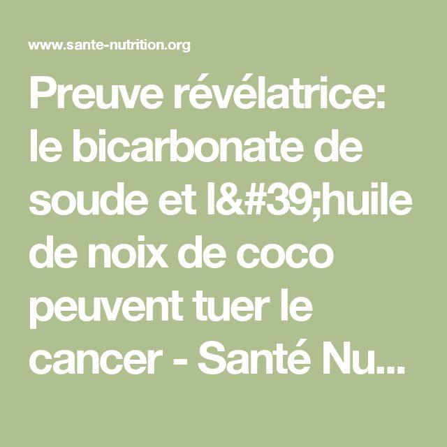 Preuve révélatrice: le bicarbonate de soude et l'huile de noix de coco peuvent tuer le cancer - Santé Nutrition