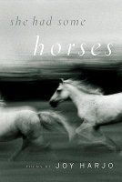 She Had Some Horses: Poems by Joy Harjo