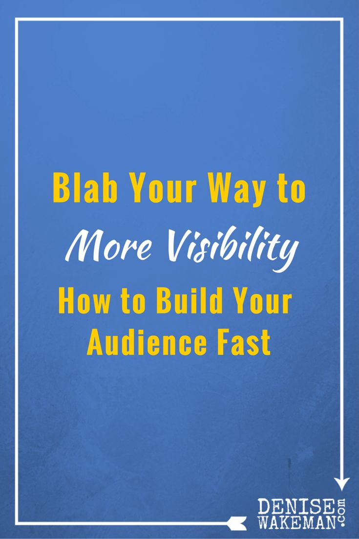 Blab Your Way to More Visibility - How to Build Your Audience Fast