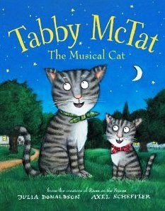Tabby McTat (The Musical Cat)  Written by Julia Donaldson  Illustrated by Axel Scheffler