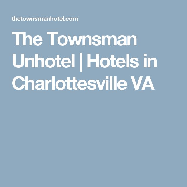 The Townsman Unhotel   Hotels in Charlottesville VA