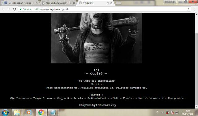 Website Kejaksaan Agung Diretas Hacker Sampaikan Pesan #RipUnityInDiversity  [PORTAL-ISLAM]Website resmi milik Kejaksaan Agung yang beralamatkan di https://www.kejaksaan.go.id/ dini hari ini (31/5/2017) tampilannya berubah. Website yang biasanya menampilkan informasi seputar Kejaksaan Agung ini kini menampilkan foto tokoh Harley Quinn dari film Suicide Squad. Selain foto tersebut peretas yang menamakan dirinya sebagai Cop1r3 ini juga menuliskan beberapa kalimat ungkapan perasaannya terhadap…
