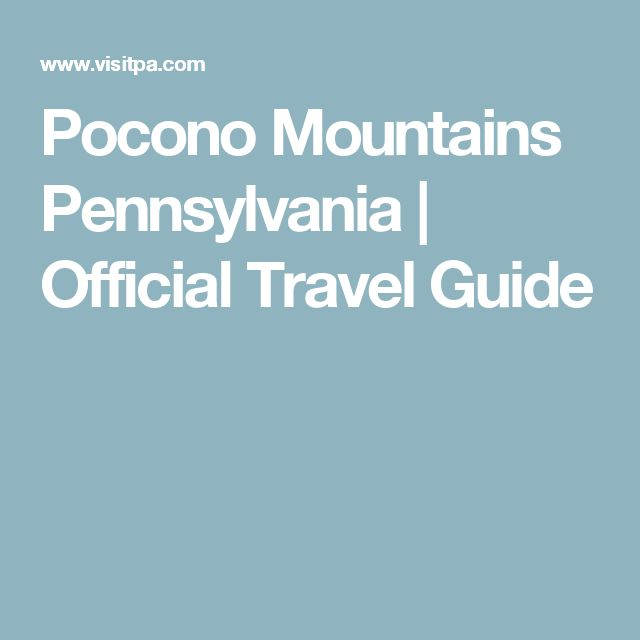 Pocono Mountains Pennsylvania | Official Travel Guide