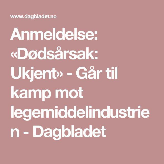 Anmeldelse: «Dødsårsak: Ukjent» - Går til kamp mot legemiddelindustrien - Dagbladet