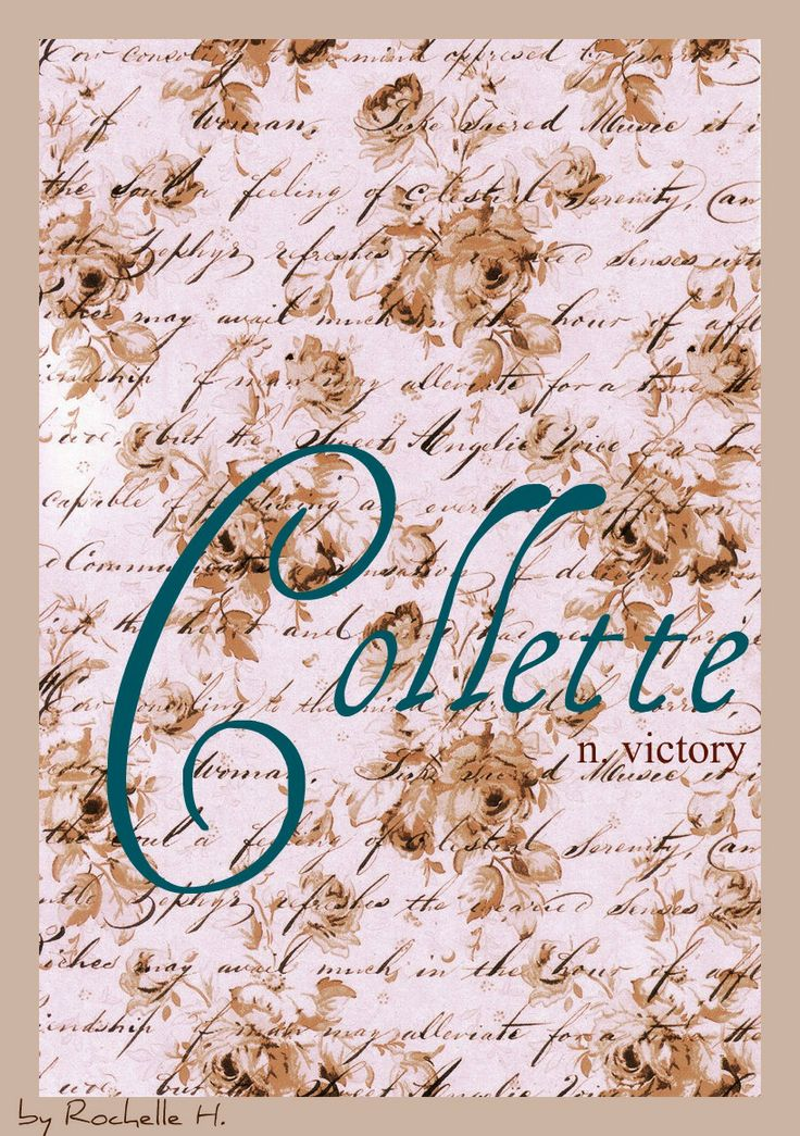 Girl Name: Collette. Meaning: Victory. Origin: French. http://www.pinterest.com/vintagedaydream/baby-names/