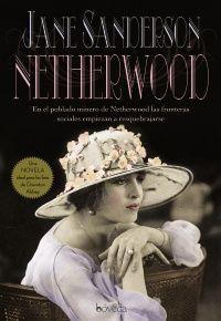 Netherwood Jane Sanderson (Autor/a) , Ester Molina (Traductor/a)  En el poblado minero de Netherwood las fronteras sociales empiezan a resquebrajarse.Una novela ideal para los fans de Downton Abbey.