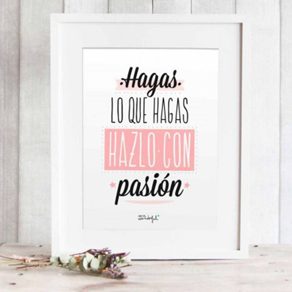 Lámina Hagas lo que hagas, hazlo con pasión by Mr Wonderful