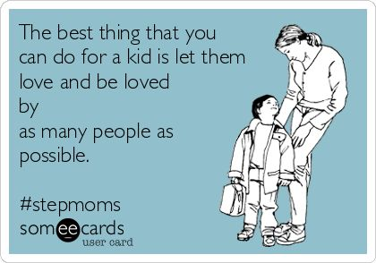 The best thing that you can do for a kid is let them love and be loved by as many people as possible. #stepmoms Love to every stepmom.