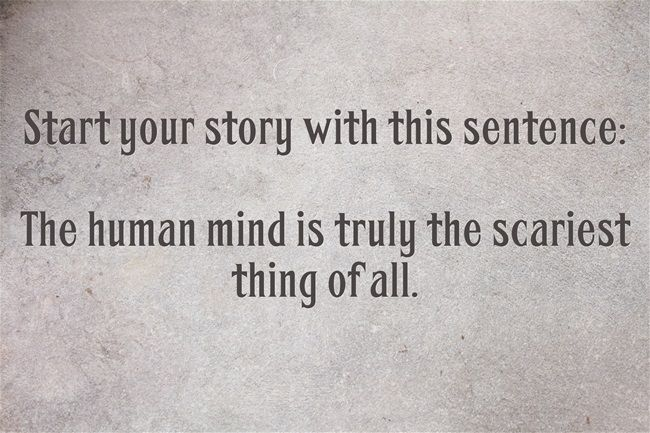 Especially mine.  Idea: write about how several characters have to go into your mind. What horrors await? Plus hilarity ensures.