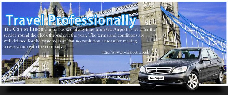 #Cab to #Luton Airport, Taxi from Luton Airport, Luton #Airport Taxi Fares, Taxi to Luton