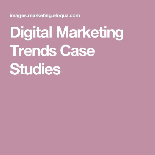 Digital Marketing Trends Case Studies