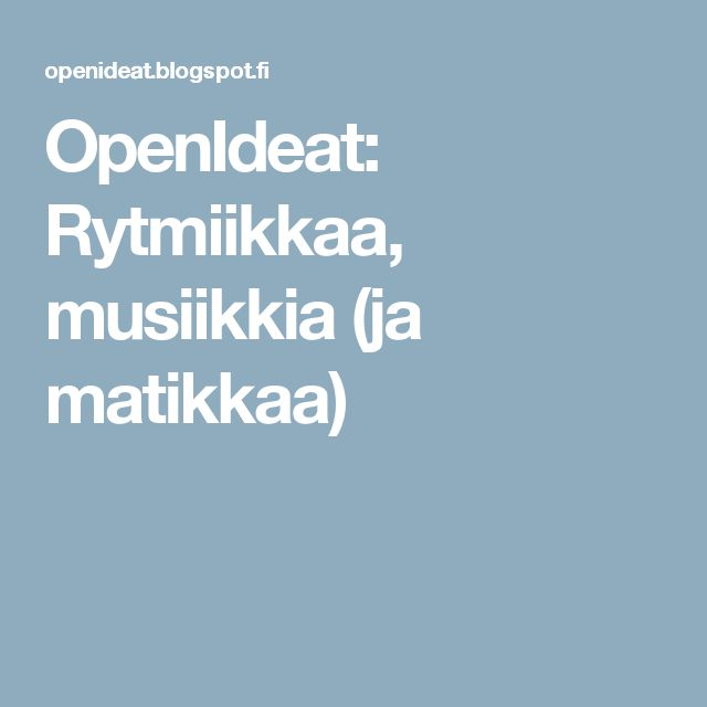 OpenIdeat: Rytmiikkaa, musiikkia (ja matikkaa)