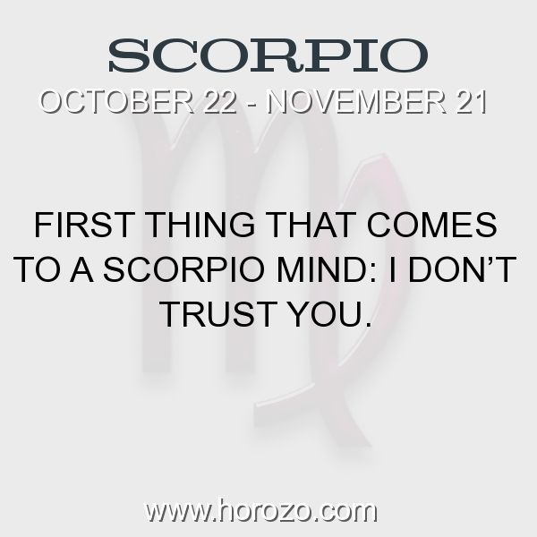 Fact about Scorpio: First thing that comes to a Scorpio mind: I don't trust you. #scorpio, #scorpiofact, #zodiac. More info here: www.horozo.com
