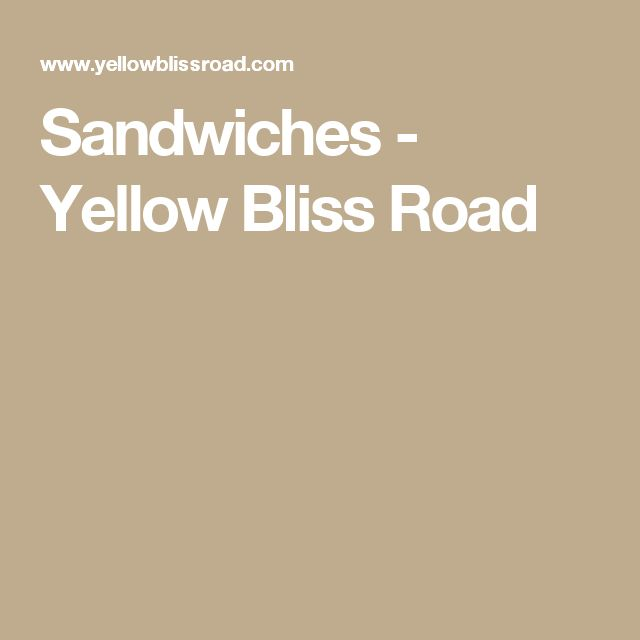 Sandwiches - Yellow Bliss Road