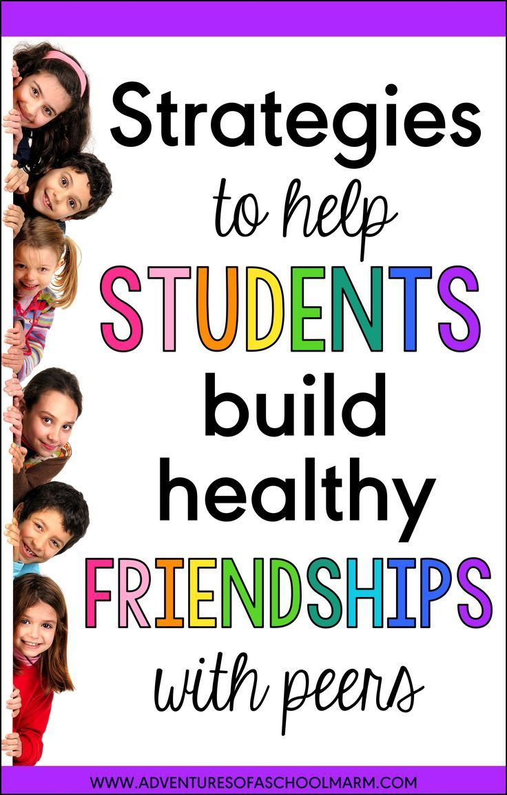 How To Help Students Build Lasting Friendships In Class Student
