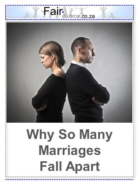Reasons why many marriages fail, Failed Marriages, Reasons for Divorce, Grounds for Divorce, Why Marriages Fall Apart, Marriage Expectations, Divorce Support, Divorce Mentor, Fair Divorce, Why my marriage failed
