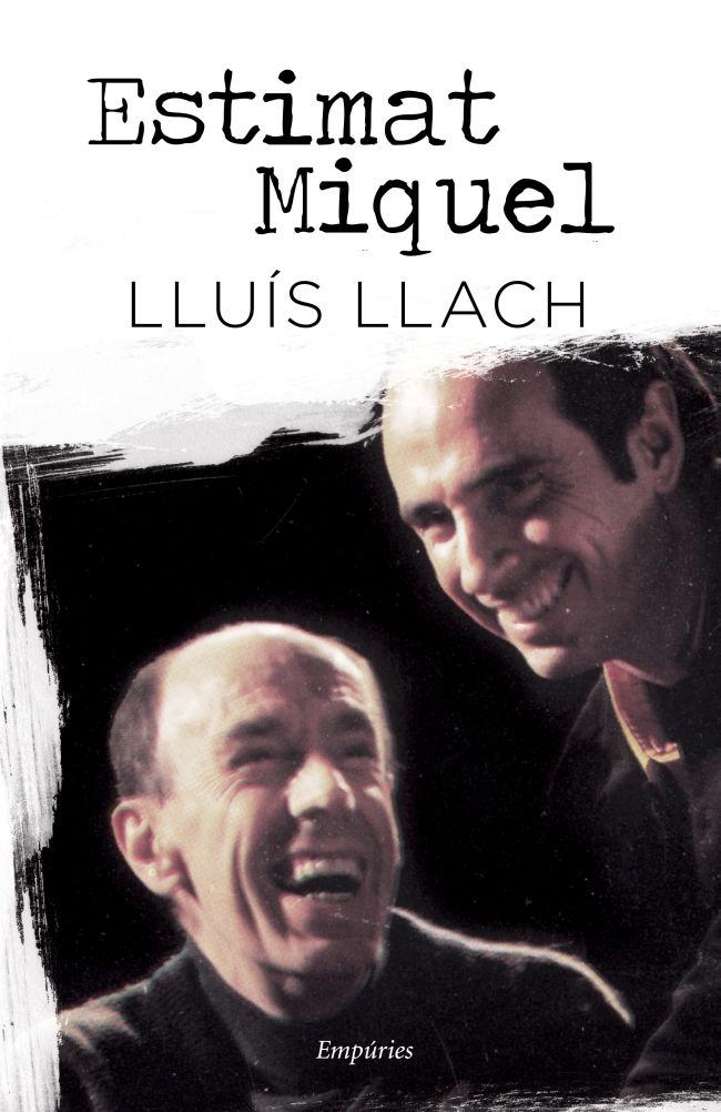 Estimat Miquel, i si ho diu Lluis Llach, és de debò.