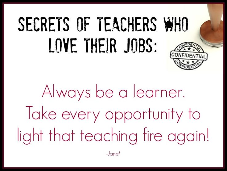 Learning is a never-ending process and making sure you stay a learner may very well be the secret to staying madly in love with your job. This is one teacher's inspiring experiences.