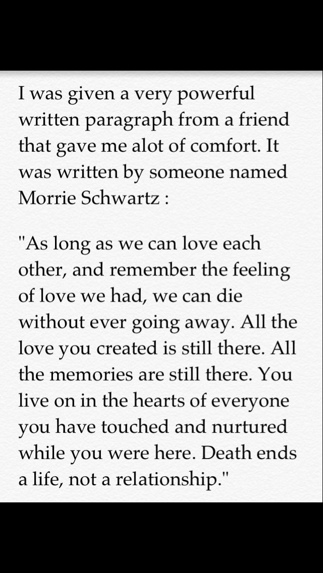 I love this from Tuesdays with Morrie by Mitch Albom