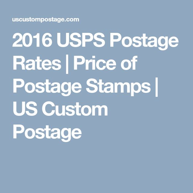 2016 USPS Postage Rates | Price of Postage Stamps | US Custom Postage
