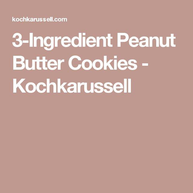3-Ingredient Peanut Butter Cookies - Kochkarussell