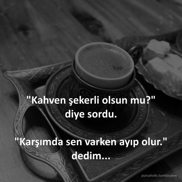 """""""Kahven şekerli olsun mu?"""" diye sordu.  """"Karşımda sen varken ayıp olur."""" dedim...  #kahve #türkkahvesi #coffee #fincan #kahvefincanı #şiir #edebiyat #felsefe #sözler #anlamlısözler #güzelsözler #özlüsözler #alıntı #alıntılar #alıntıdır #alıntısözler #augsburg #munich #muc #münchen #stuttgart #istanbul #ankara #izmir"""