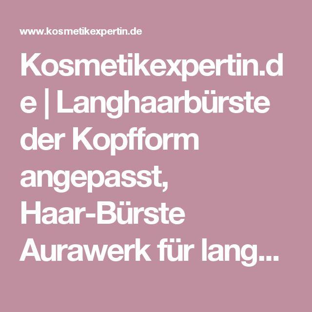 Kosmetikexpertin.de | Langhaarbürste der Kopfform angepasst, Haar-Bürste Aurawerk für langes Haar, Birnbaum-Holz, Wildschwein-Borste. | Kosmetik online kaufen