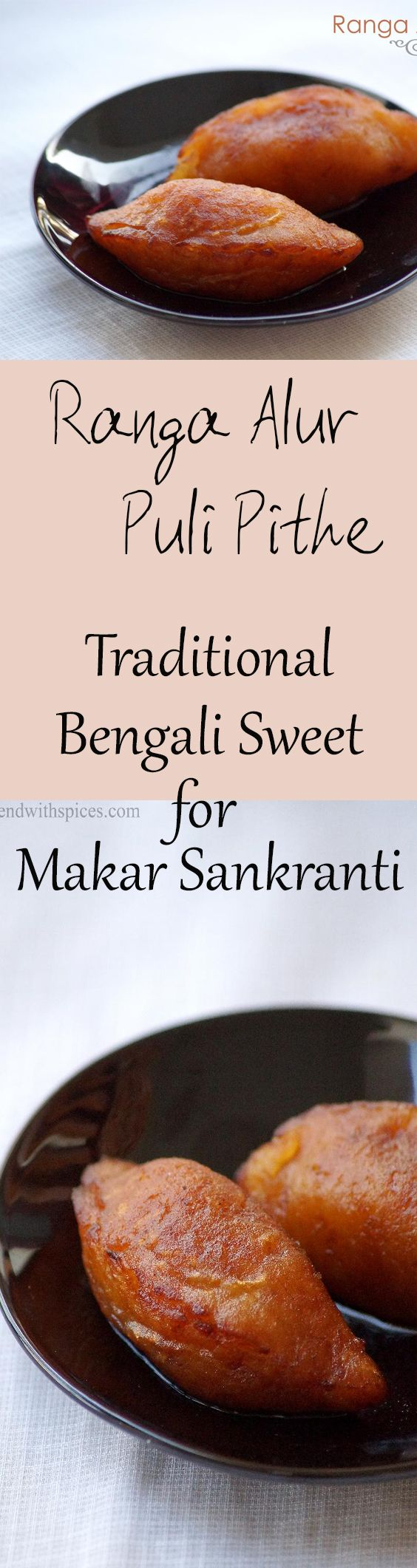 Ranga Alur Puli Pithe Recipe - Coconut Stuffed Sweet Potato Dumplings in Syrup - A Traditional Bengali Sweet Recipe for Poush Sankranti / Makar Sankranti Festival. Step by Step Recipe. blendwithspices.com