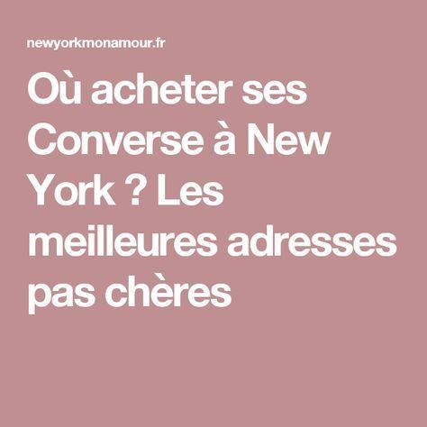 Où acheter ses Converse à New York ? Les meilleures adresses