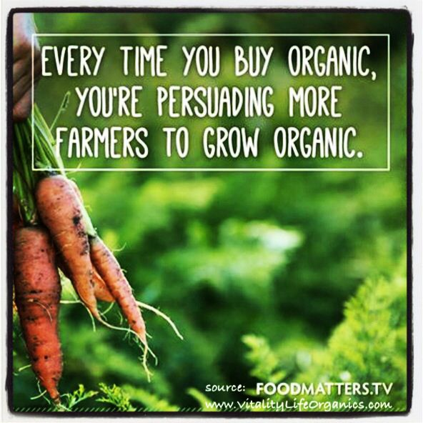 """Every time you buy organic, you're persuading more farmers to grow organic.""  ~ Foodmatters   #organicquote #gethealthy #organicproducts #organicfarming"