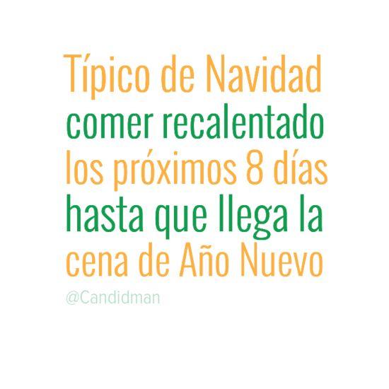 #TipicoDeNavidad comer #Recalentado los próximos 8 días hasta que llega la cena de Año Nuevo... #Citas #Frases @Candidman