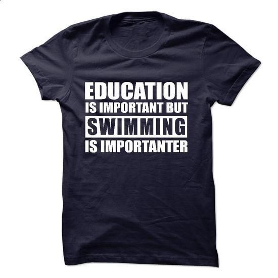 SWIMMING is importanter - #funny shirts #printed shirts. PURCHASE NOW => https://www.sunfrog.com/Sports/SWIMMING-is-importanter-57272631-Guys.html?60505