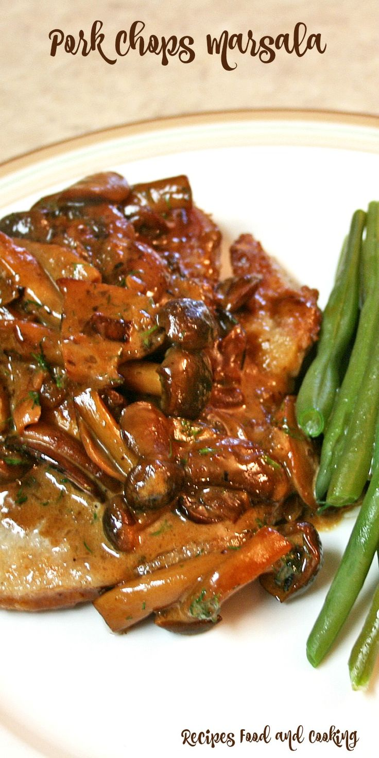 Pork Chops Marsala is made using center cut pork chops with a marsala wine dill mushroom sauce.