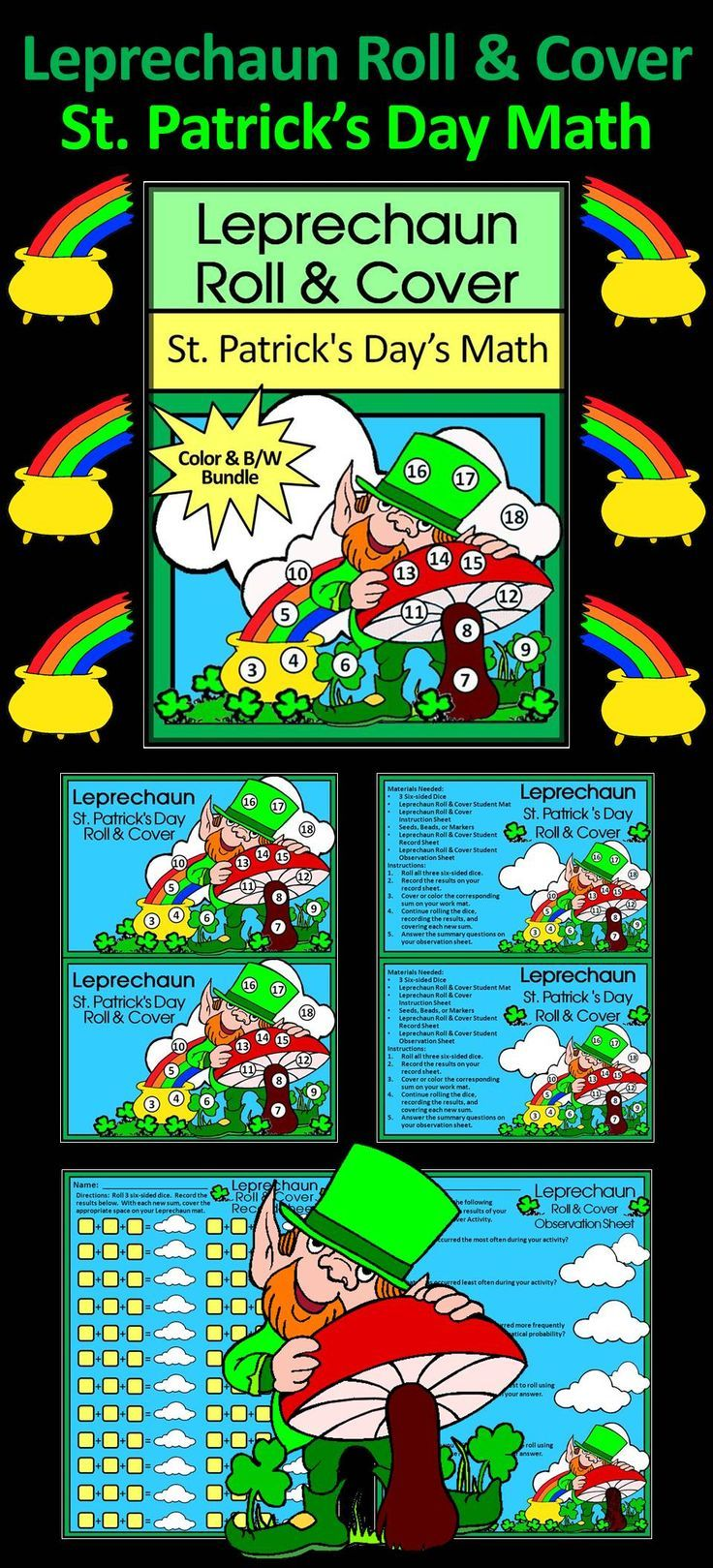 Leprechaun Roll & Cover St. Patrick's Day Math Center Activity: This Leprechaun St. Patrick's Day Roll & Cover math center activity packet gives your students a fun and festive way to practice addition in series in a hands-on way. Use 3 six-sided dice and seeds, beads, or other small items as counters.  Contents Include: * Student Work Mat * Instruction Set * Student Record Sheet * Student Observation Sheet  #St. #Patrick's #Day #Leprechaun #Math #Activities #Teacherspayteachers