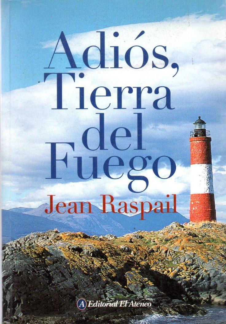 Adiós, Tierra del Fuego /  por Raspail, Jean