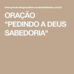 """ORAÇÃO """"PEDINDO A DEUS SABEDORIA"""""""