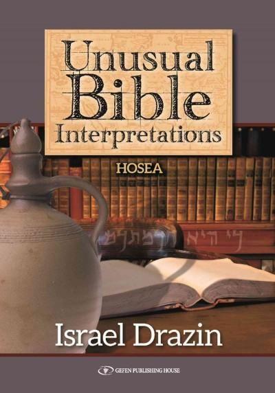 Unusual Bible Interpretations: Hosea