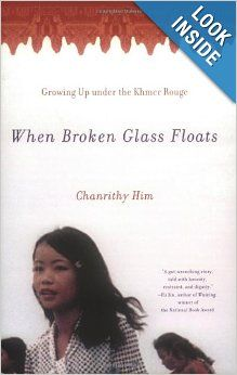 When Broken Glass Floats: Growing Up Under the Khmer Rouge: Chanrithy Him