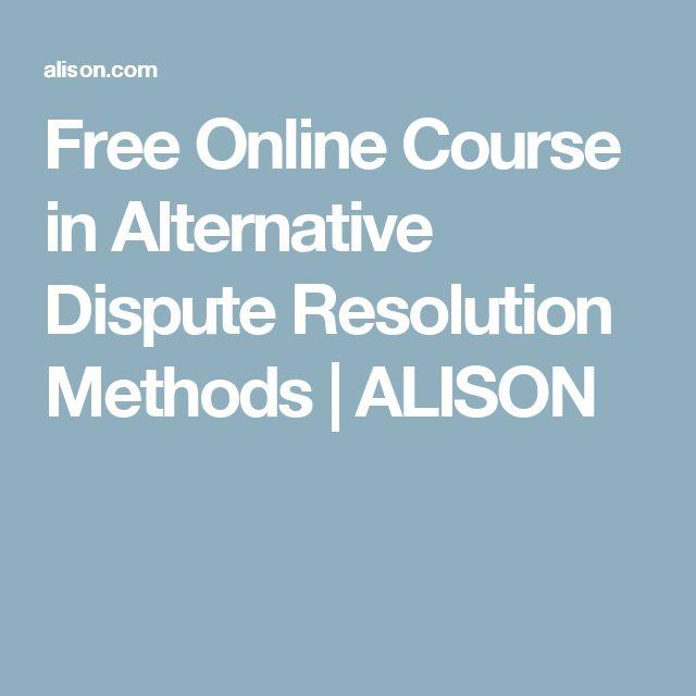 Free Online Course in Alternative Dispute Resolution Methods   ALISON