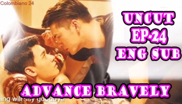 [Engsub-BL] Advance Bravely(UNCUT) Episode-24