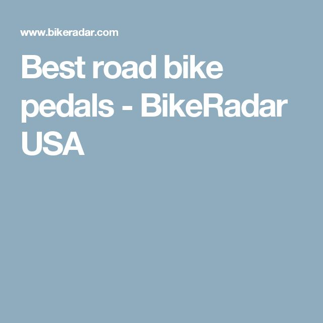 Best road bike pedals - BikeRadar USA