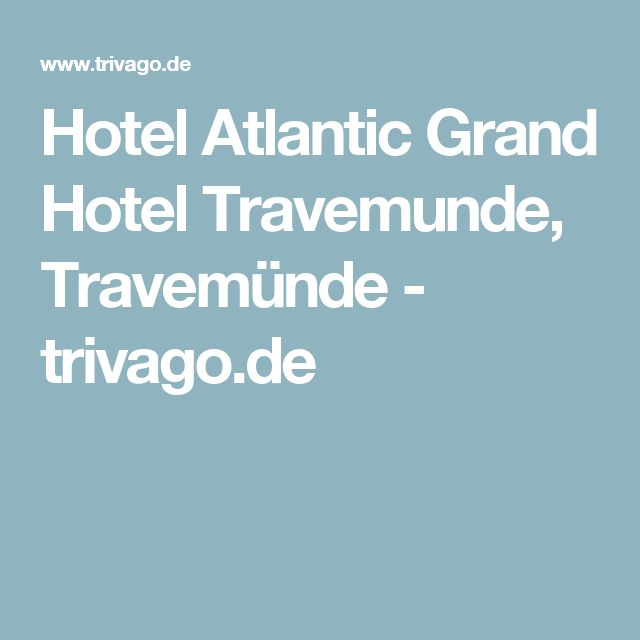 Hotel Atlantic Grand Hotel Travemunde, Travemünde - trivago.de
