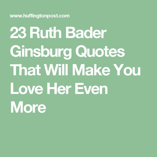 Quotes To Make Her Love You More: Best 25+ Ruth Bader Ginsburg Quotes Ideas Only On