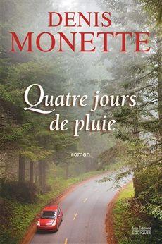 QUATRE JOURS DE PLUIE Par l'auteur Denis Monette