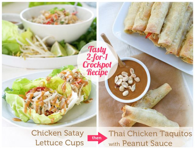 Delicious 2-in-1 crockpot recipe! Double Duty Thai Dinner: chicken satay lettuce cups the first night and Thai chicken taquitos with peanut sauce the next - Yum!!