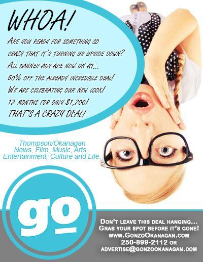 GO! Gonzo Okanagan Promotion on now! #CrazyGonzoPromotion, #advertise, #Bannerads,